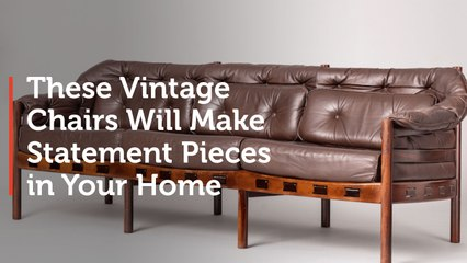 EVENT: These Vintage Chairs Will Make Statement Pieces in Your Home