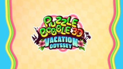 Puzzle Bobble 3D - Vacation Odyssey - Launch Trailer PS