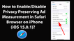 How to Enable or Disable Privacy Preserving Ad Measurement in Safari Browser on iPhone (iOS 15.0.1)?
