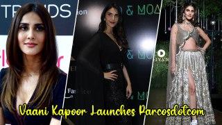 Vaani Kapoor Launches Parcosdotcom