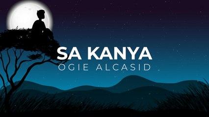 Ogie Alcasid - Sa Kanya (Official Lyric Video)