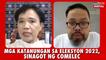 Mga katanungan sa #Eleksyon 2022, sinagot ng COMELEC | The Mangahas Interviews