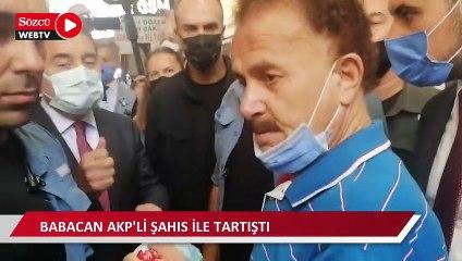 Babacan AKP'li vatandaşla tartıştı