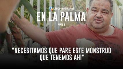 """Libertad Digital en la Palma: """"Necesitamos que pare este monstruo que tenemos ahí"""""""