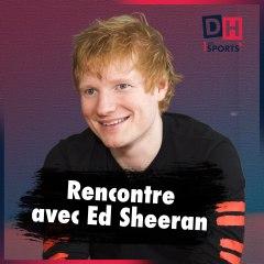 Rencontre avec Ed Sheeran