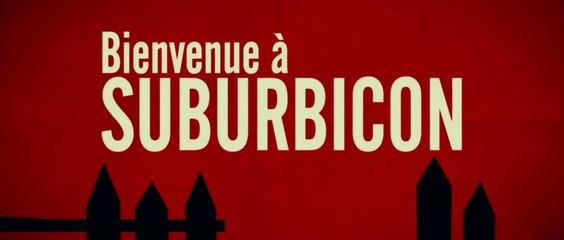 BIENVENUE A SUBURBICON (2017) Bande Annonce VF - HD
