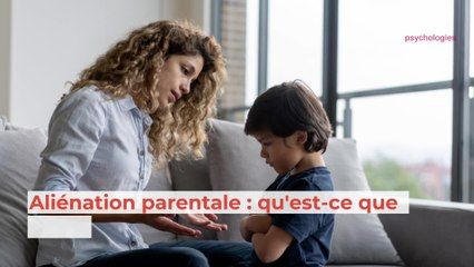 Qu'est-ce que l'aliénation parentale ?