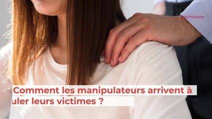 Comment les manipulateurs arrivent à manipuler leurs victimes ?
