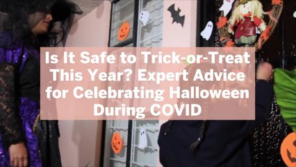 Is It Safe to Trick-or-Treat This Year? Expert Advice for Celebrating Halloween During COVID