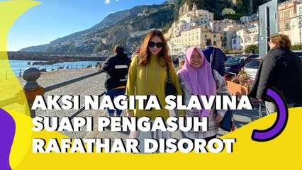 Aksi Nagita Slavina Suapi Pengasuh Rafathar Disorot