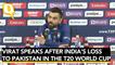 Virat Kohli Speaks to Media After 2021 T20 World Cup Loss to Pakistan