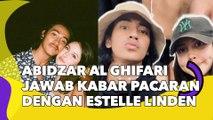 Abidzar Al Ghifari Jawab Kabar Pacaran dengan Estelle Linden