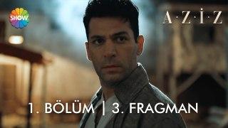 Aziz 1. Bölüm 3. Fragman   5 Kasım Cuma 20.00'de Show TV'de!