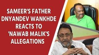 Sameer Wankhede's father Dnyandev Wankhde reacts to Nawab Malik's allegations