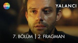 Yalancı 7. Bölüm 2. Fragman   Salı 20.00'de Show TV'de!