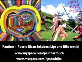 Panther - Puerto Rican Jukebox (Lips and Ribs remix)