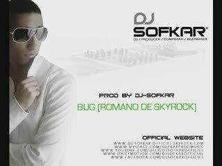Dj SofKar - Bug ( Romano de skyrock ) - Prod by Dj-SofKar