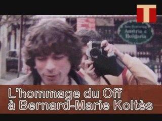 Avignon 2009 : L'hommage du Off à Bernard-Marie Koltès
