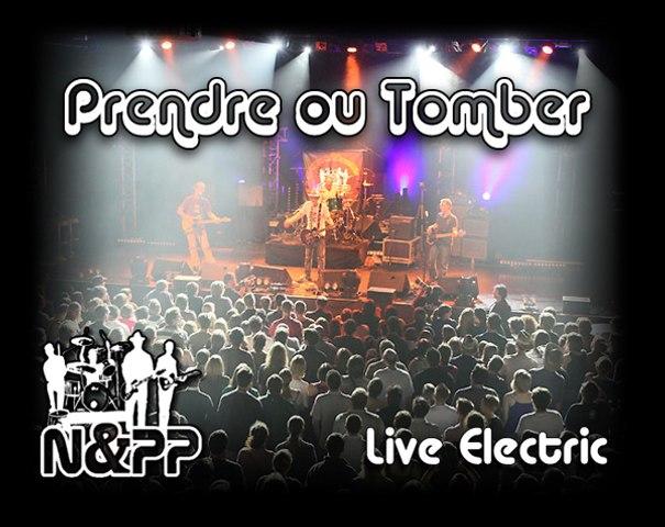 [N&PP] Prendre ou Tomber (live)