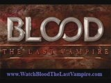 watch blood the last vampire movie part 1 streaming