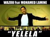 """yelela"""" wazou feat mohamed lamine"""