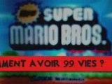 NEW SUPER MARIO BROS - COMMENT AVOIR 99 VIES ?