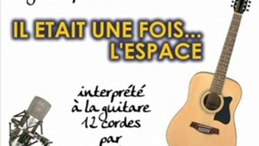 Il était une fois l'espace (générique guitare 12 cordes ...