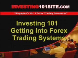 Investing 101 – Getting Into Forex Trading Systems