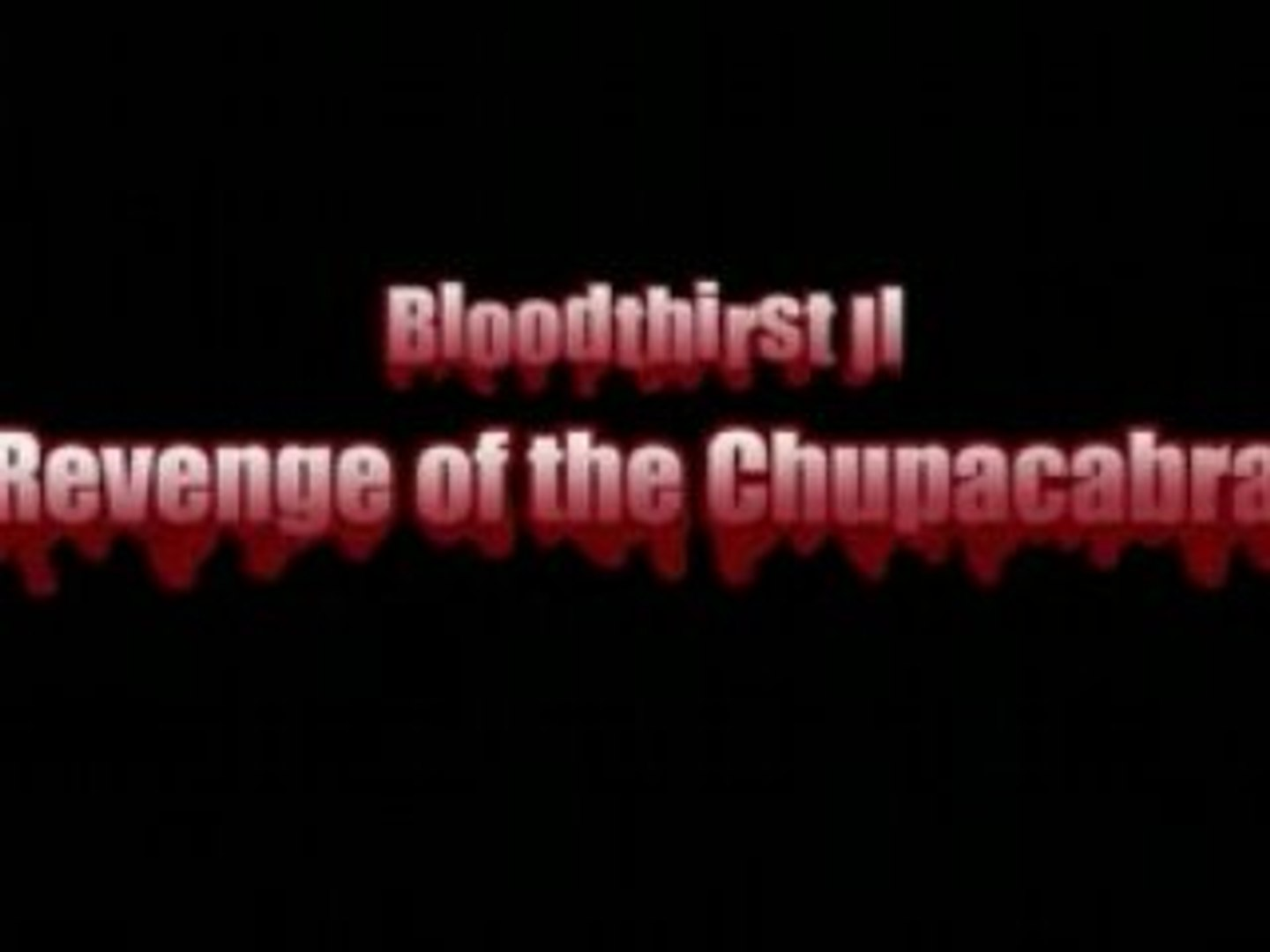Bloodthirst 2 - Revenge of the Chupacabras