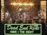 "The Dead End Kids - ""Have I The Right? (1977)"