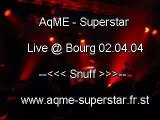 AqME - Superstar (Live @ Bourg 02.04.04)