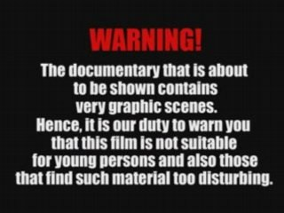 VERY GRAPHIC SCENES NOT SUITABLE FOR YOUNG PERSONS