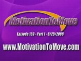 Motivation To Move Podcast 159 - Part 1