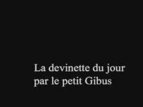 Devinette du petit Gibus
