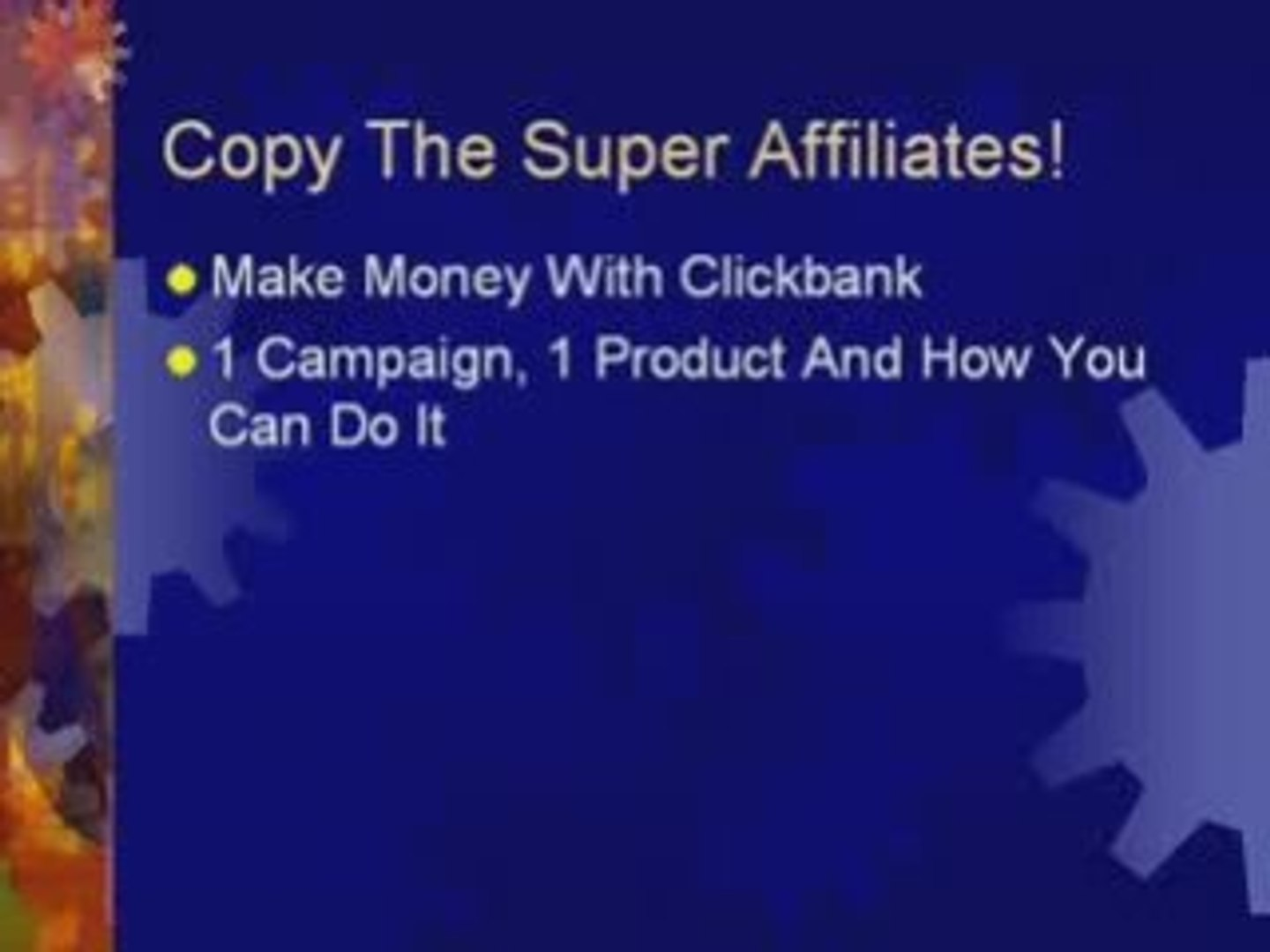 Make Money With Clickbank - Super Affiliates Clickbank Guide