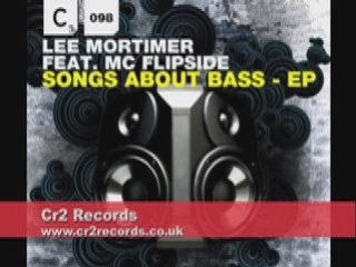 Lee Mortimer - Songs About bass featuring MC Flipside