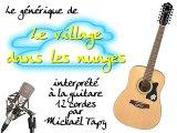 Le village dans les nuages (générique guitare 12 cordes)