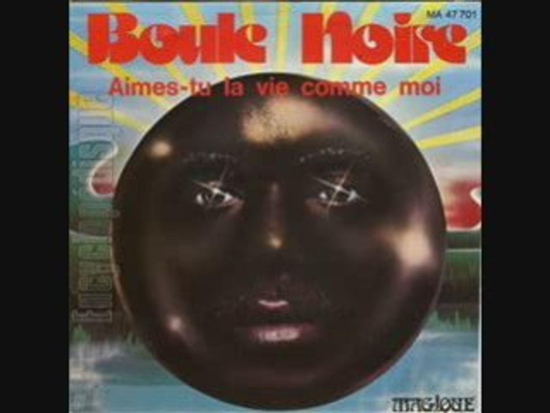 Boule Noire - Aimes Tu La Vie Comme Moi (1976)