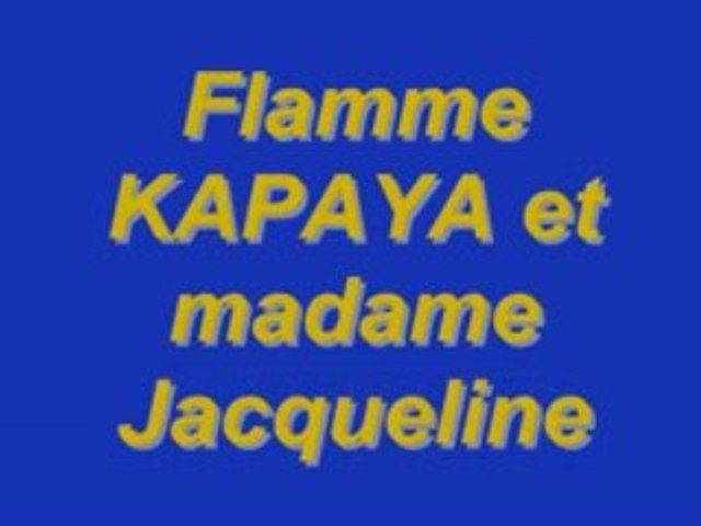 FLAMME KAPAYA et MADAME JACQUELINE