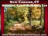 Land in New Canaan CT, New Homes CT, New Construction CT