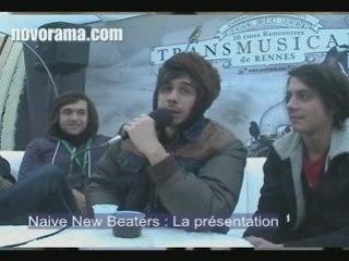Naive New Beaters se presente sur Novorama.com