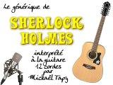 Sherlock Holmes (générique à la guitare 12 cordes)