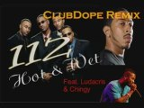 112 Feat Ludacris & Chingy - Hot & Wet (ClubDope Remix)
