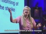 La conférence de la neuro-anatomiste Jill Bolte Taylor traduite en français.