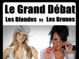 Les Blondes vs les Brunes  (Le Grand Débat EP7)