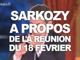 Sarkozy à propos de la réunion du 18 février