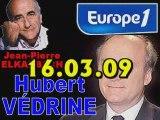 ITW de Hubert Védrine (16.03.09)