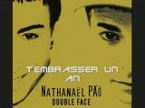 T'embrasser un an (Double face) Nathanaël PÄÔ