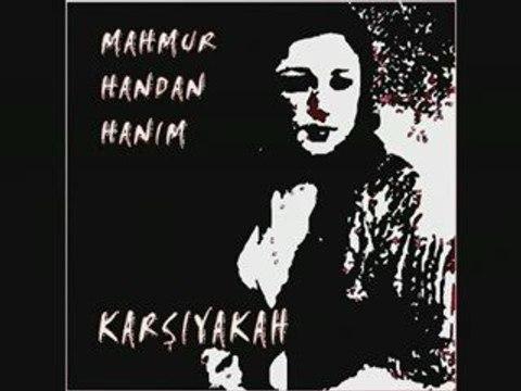 Mahmur Handan Hanım... (Karşıyaka Türküsü) KARŞIYAKALIM