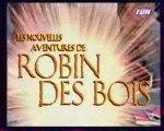 Les Nouvelles Aventures de Robin des Bois Générique Saison 1